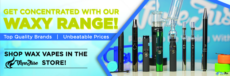 Get concentrated with our waxy range! - VapeFuse